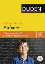 Wissen - Üben - Testen: Deutsch - Aufsatz 3. Klasse