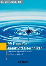 Das professionelle 1 x 1 99 Tipps für Kreativitätstechniken