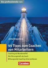 Das professionelle 1 x 1 99 Tipps zum Coachen von Mitarbeitern
