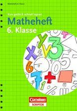 Matheheft 6. Klasse - kurz geübt & schnell kapiert