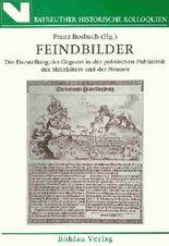 Feindbilder : die Darstellung des Gegners in der politischen Publizistik des Mittelalters und der Neuzeit