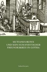 Mutianus Rufus und sein humanistischer Freundeskreis in Gotha