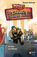 Das Geheimnis des goldenen Reiters: Ein Krimi zum Mitraten (Wolf-Club 1)