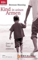 Kind in seinen Armen: Gott als Vater erfahren
