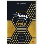 Süßer als Honig, kostbarer als Gold: 40 Mal Bibel zum Eintauchen und Erleben