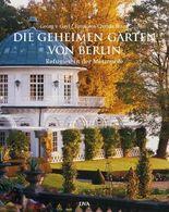 Die geheimen Gärten von Berlin