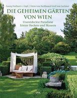 Die geheimen Gärten von Wien