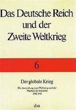 Das Deutsche Reich und der Zweite Weltkrieg - Band 6 Der globale Krieg
