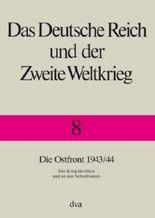 Das Deutsche Reich und der Zweite Weltkrieg - Band 8