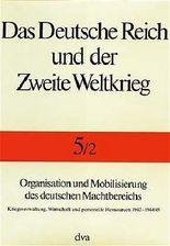 Das Deutsche Reich und der Zweite Weltkrieg Band 5/2