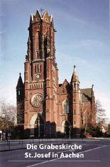 Die Grabeskirche St. Josef in Aachen