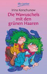 Die Wawuschels mit den grünen Haaren