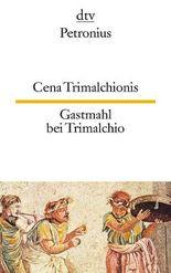 Cena Trimalchionis /Gastmahl bei Trimalchio