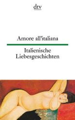 Amore all'italiana Italienische Liebesgeschichten
