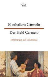 El caballero Carmelo Der Held Carmelo