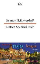 Es muy fácil, ¿verdad? Einfach Spanisch lesen