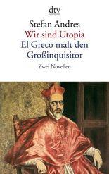 Wir sind Utopia. El Greco malt den Großinquisitor