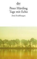 Tage mit Echo - Zwei Erzählungen