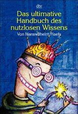 Das ultimative Handbuch des nutzlosen Wissens