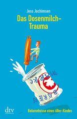 Das Dosenmilch-Trauma