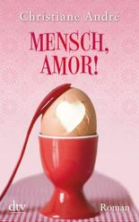 Mensch, Amor!
