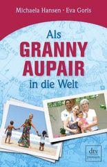 Als Granny Aupair in die Welt