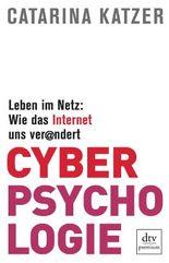 Cyberpsychologie - Leben im Netz: Wie das Internet uns verändert