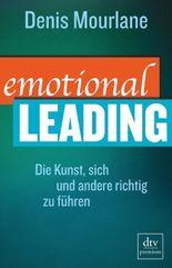 Emotional Leading - Die Kunst, sich und andere richtig zu führen