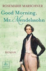 Good Morning, Mr. Mendelssohn