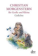Christian Morgenstern für Große und Kleine: Gedichte