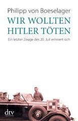 Wir wollten Hitler töten