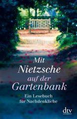 Mit Nietzsche auf der Gartenbank