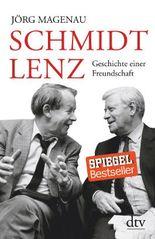 Schmidt - Lenz - Geschichte einer Freundschaft