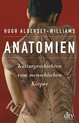 Anatomien - Kulturgeschichten vom menschlichen Körper