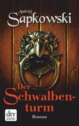 Der Schwalbenturm: Roman (dtv premium)