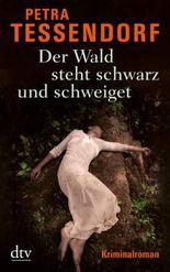 Der Wald steht schwarz und schweiget: Kriminalroman