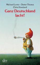 Ganz Deutschland lacht!: 50 deutsche Jahre im Spiegel ihrer Witze