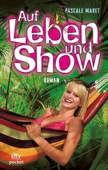 Auf Leben und Show: Roman