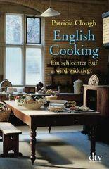 English Cooking: Ein schlechter Ruf wird widerlegt
