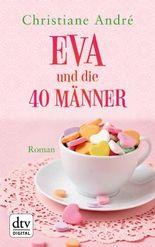 Eva und die 40 Männer: Roman