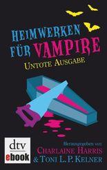 Heimwerken für Vampire. Untote Ausgabe (dtv Unterhaltung)