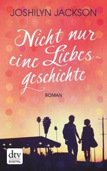 Nicht nur eine Liebesgeschichte: Roman (dtv premium)