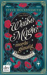 Weiße Magie - mordsgünstig: Kriminalroman Mit Abbildungen