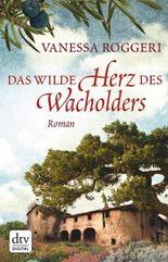 Das wilde Herz des Wacholders: Roman