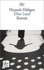 Über Land: Roman