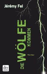 Die Wölfe kommen: Thriller