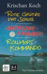 Rote Grütze mit Schuss - Mordseekrabben - Rollmopskommando: Nordfriesland-Krimis
