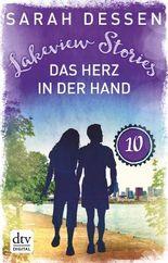 Lakeview Stories 10 - Das Herz in der Hand: Roman