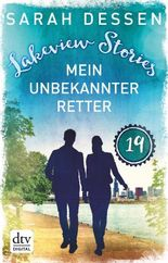 Lakeview Stories 19 - Mein unbekannter Retter: Roman