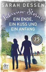 Lakeview Stories 23 - Ein Ende, ein Kuss und ein Anfang: Roman